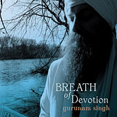 Breath of Devotion by Gurunam Singh
