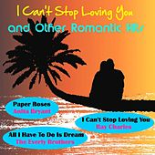 I Can't Stop Loving You and Other Romantic Hits by Various Artists