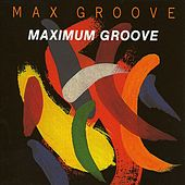 Maximum Groove by Max Groove