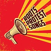 Roots Protest Songs by Various Artists