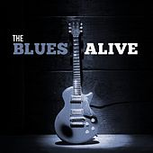 The Blues Alive von Various Artists