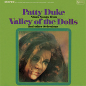 Patty Duke Sings Songs From The Valley Of The Dolls & Other Selections by Patty Duke