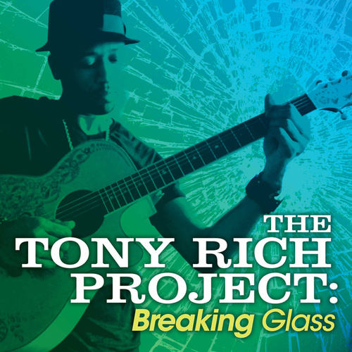 Breaking Glass by The Tony Rich Project