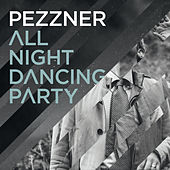 All Night Dancing Party by Pezzner