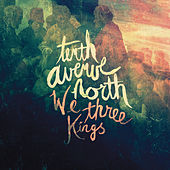 We Three Kings by Tenth Avenue North