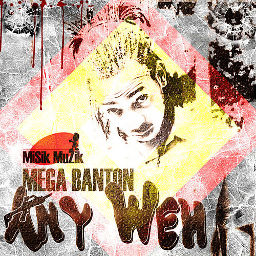 Any Weh - Single by Mega Banton