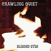 Blinded Eyes by Crawling Quiet