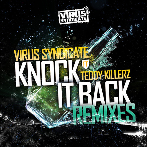 Knock It Back - Remixes by Virus Syndicate