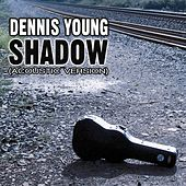 Shadow (Acoustic Version) by Dennis Young