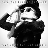 Take Me To The Land Of Hell by Yoko Ono