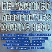 Re-Machined – A Tribute to Deep Purple's Machine Head by Various Artists