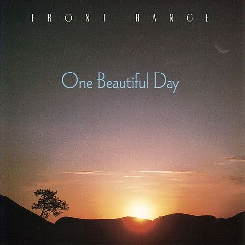 One Beautiful Day by Front Range