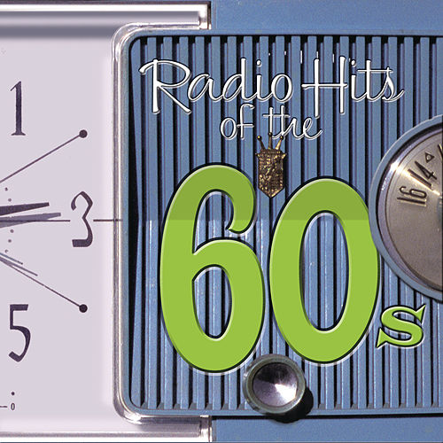 Radio Hits Of the '60s by Various Artists