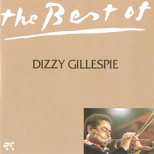 Best Of Dizzy Gillespie by Dizzy Gillespie