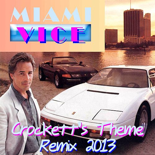 Crockett's Theme (Remix - From 'Miami Vice') by Disco Fever
