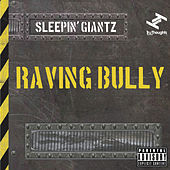 Raving Bully by Sleepin' Giantz