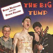 The Big Tump by Buddy Wasisname