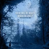 There Will Be Nights When I'm Lonely by Possessed by Paul James