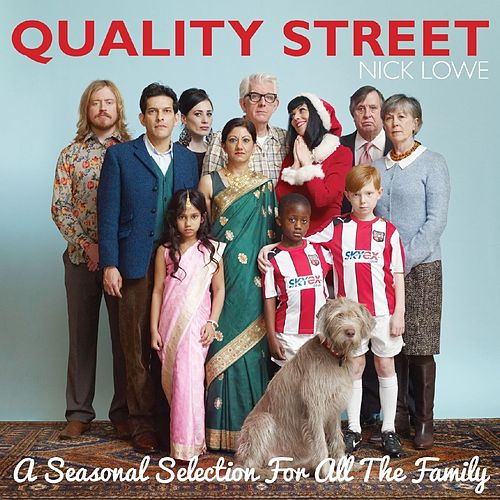 Quality Street:  A Seasonal Selection For All The Family by Nick Lowe