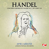 Handel: Concerto Grosso in G Major No. 1, Op. 6, Hwv 319 (Digitally Remastered) by London Festival Orchestra