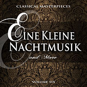 Classical Masterpieces: Ein Kleine Nachtmusik & More, Vol. 6 by Various Artists