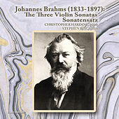 Johannes Brahms: The Three Violin Sonatas and Sonatensatz by Christopher Harding