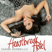 Heartbreak Hotel by DIANA SORBELLO