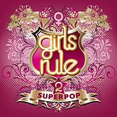 Superpop (Girls Rule 2) by Various Artists