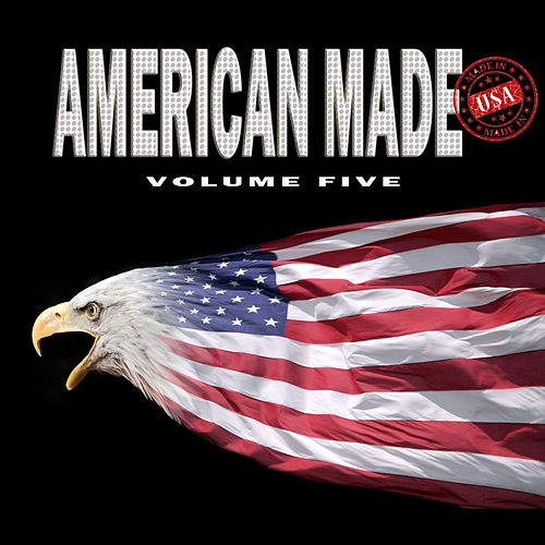 American Made, Vol. 5 by Various Artists