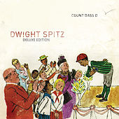 Dwight Spitz (Deluxe Edition) by Count Bass D