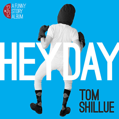 Heyday by Tom Shillue