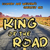 King of the Road: Country & Western's Greatest Hits by Roger Miller, Johnny Cash, Hank Williams, Patsy Cline & More! von Various Artists