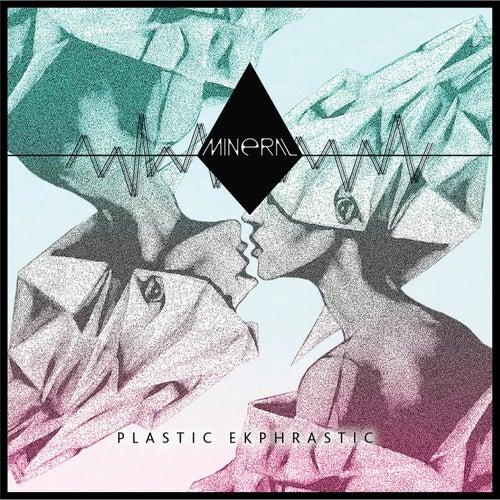 Plastic Ekphrastic by Mineral