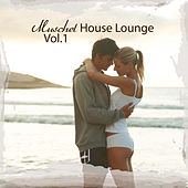 Muschel House Lounge, Vol. 1 by Various Artists