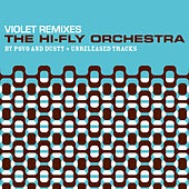 Violet Remixes by The Hi Fly Orchestra
