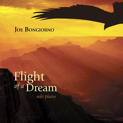 Flight of a Dream - Solo Piano von Joe Bongiorno