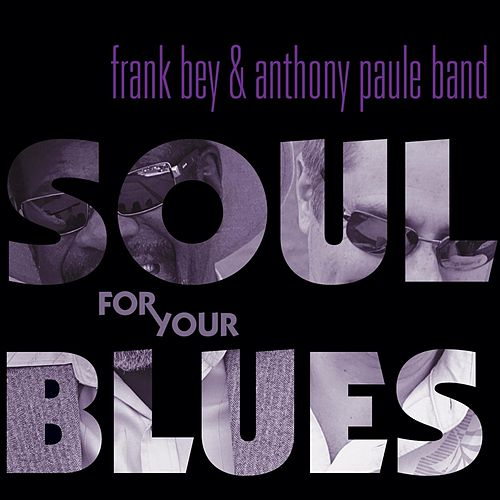 Soul for Your Blues by Frank Bey