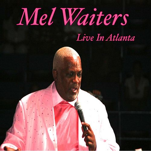 Got My Whiskey (Live in Atlanta) by Mel Waiters