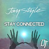 Stay Connected by Jay Style