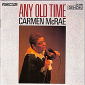 Any Old Time by Carmen McRae