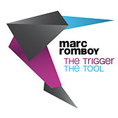 The Trigger / The Tool by Marc Romboy