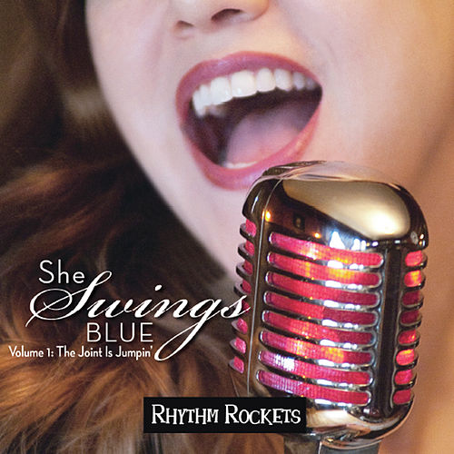She Swings Blue, Vol. 1: The Joint Is Jumpin' by Rhythm Rockets