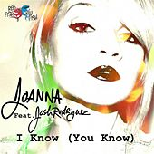 I Know (You Know) [feat. Josh Rodriguez] by Joanna