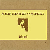 Some Kind of Comfort by Jay Nash
