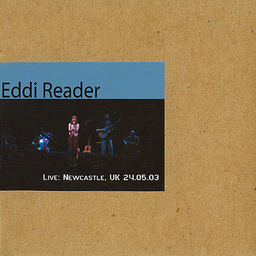 Newcastle, UK 24.05.03 by Eddi Reader