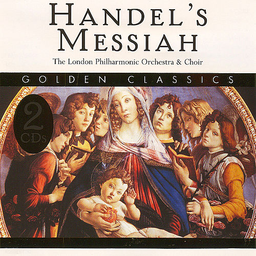 Golden Classics: Handel's Messiah by London Philharmonic Orchestra