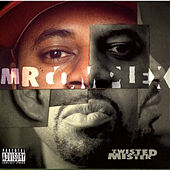Twisted Mister by Mr. Complex