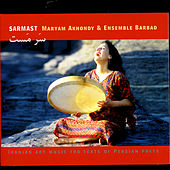 Sarmast (Intoxicated) by Maryam Akhondy & Ensemble Barbad
