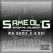 Same Ol G (feat. G Boi & Mr. Damn) by Immortal Soldierz