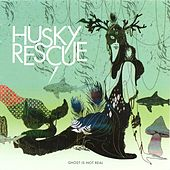 Ghost Is Not Real by Husky Rescue